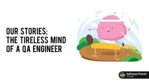 Our-Stories-The-Tireless-Mind-a-QA-Engineer-01