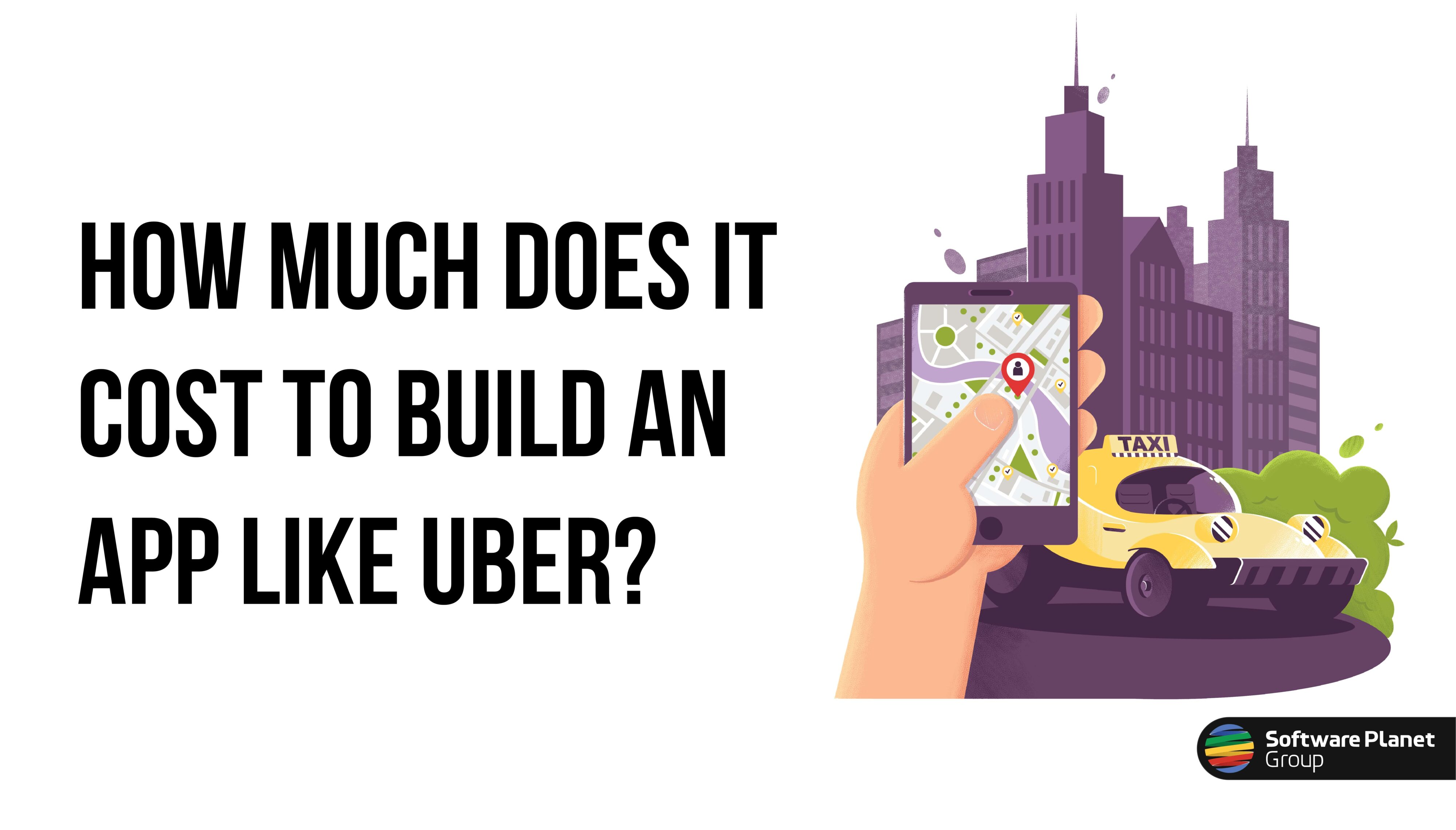 How Much Does It Cost to Build an App Like Uber? | SPG Blog